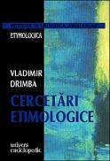 Cercetari etimologice - Vladimir Drimba