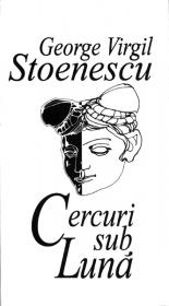 Cercuri sub Luna - George Virgil Stoenescu