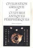 Civilisation grecque et cultures antiques peripheriques - colectiv