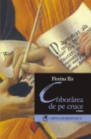 Coborirea de pe cruce - Florina Ilis