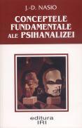 Concepte fundamentale ale psihanalizei - J.-D. Nasio