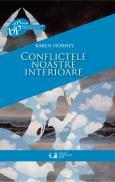 Conflictele noastre interioare - Karen Horney