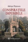 Conspiratiile imposibile - Adrian Petrescu