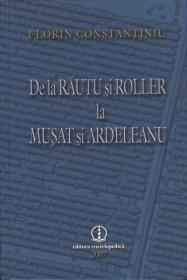 De la Rautu si Roller la Musat si Ardeleanu - Florin Constantiniu