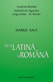 De la latina la romana. Editia a II a revazuta - Marius Sala