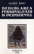 Dedublarea personalitatii si inconstientul - Alfred Binet