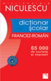 Dictionar Scolar Francez-Roman (65 000 de cuvinte si expresii) - Gina Belabed, Daniela Neagu, Nicoleta Petuhov, Liliana Scarlat