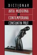 Dictionar de arta moderna si contemporana - Constantin Prut