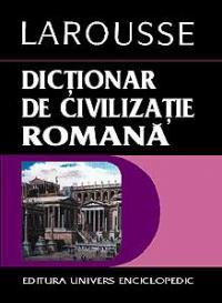 Dictionar de civilizatie romana - Larousse