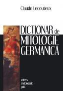 Dictionar de mitologie germanica - Claude Lecouteux