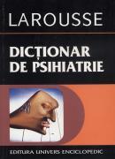 Dictionar de psihiatrie si psihopatologie clinica - Larousse
