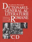 Dictionarul General al Literaturii Romane. Vol. II (C-D) - Academia Romana