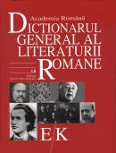 Dictionarul General al Literaturii Romane. Vol. III (E-K ) - Academia Romana