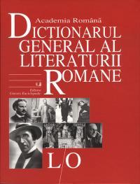 Dictionarul General al Literaturii Romane. Vol. IV (L-O) - Academia Romana