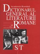 Dictionarul General al Literaturii Romane. Vol. VI (S-T) - Academia Romana