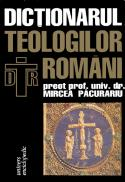 Dictionarul teologilor romani - preot prof. univ. dr. Mircea Pacurariu