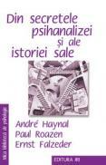 Din secretele psihanalizei si ale istoriei sale - A. Haynal
