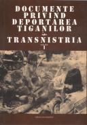 Documente privind deportarea tiganilor in Transnistria. Vol. I-II - Culegere de Viorel Achim