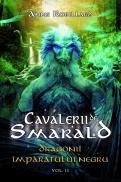 Dragonii Imparatului Negru- seria Cavalerii de Smarald, vol.II - Anne Robillard