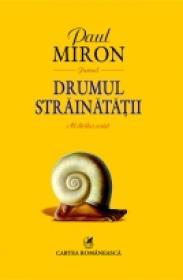 Drumul strainatatii. Al doilea caiet - Paul Miron