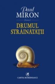 Drumul strainatatii - Paul Miron