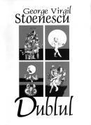 Dublul - George Virgil Stoenescu