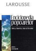 Enciclopedia popoarelor. Africa, America, Asia si Oceania - Larousse