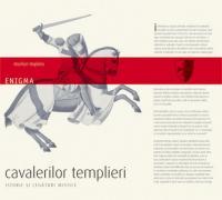 Enigma cavalerilor templieri. Istorie si legaturi mistice - Marilyn Hopkins