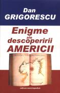 Enigme ale descoperirii Americii - Dan Grigorescu