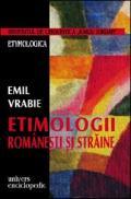 Etimologii romanesti si straine - Emil Vrabie