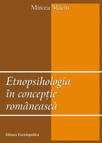 Etnopsihologia in conceptie romaneasca - Mircea Maciu