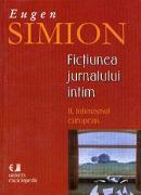 Fictiunea jurnalului intim. II. Intimismul european - Eugen Simion