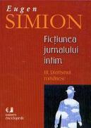 Fictiunea jurnalului intim. III. Diarismul romanesc - Eugen Simion