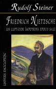 Friedrich Nietzsche. Un luptator impotriva epocii sale - Rudolf Steiner