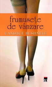 Frumusete de vanzare - Candace Bushnell