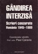 Gandirea interzisa. Scrieri cenzurate. Romania 1945-1989 -