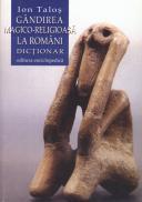 Gandirea magico-religioasa la romani. Dictionar - Ion Talos