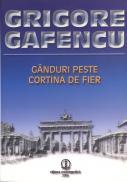 Ganduri peste cortina de fier - Grigore Gafencu