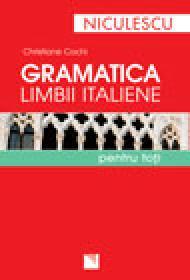 Gramatica limbii italiene pentru toti - Christiane Cochi