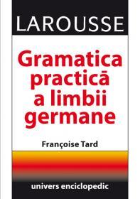 Gramatica practica a limbii germane - Larousse