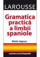 Gramatica practica a limbii spaniole - Larousse