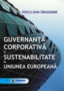 Guvernanta corporativa si sustenabilitate in Uniunea Europeana - Voicu - Dan Dragomir