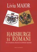 Habsburgii si romanii - Liviu Maior