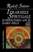 Ierarhiile spirituale si reflectarea lor in lumea fizica - Rudolf Steiner
