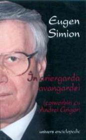 In ariergarda avangardei - Eugen Simion