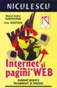 Internet si pagini web : manual pentru incepatori si initiati (Cod 4578) - Marcel Andrei Homorodean, Irina Iosupescu