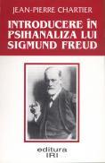 Introducere in psihanaliza lui Sigmund Freud - Jean-Pierre Chartier