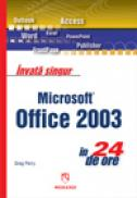 Invata singur Microsoft Office 2003 in 24 de ore - Greg Perry