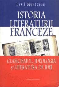 Istoria literaturii franceze - Basil Munteanu