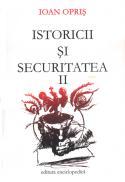 Istoricii si Securitatea. Vol II - Ioan Opris